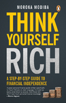 Think Yourself Rich - Moroka Modiba (Paperback)