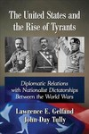 The United States And The Rise Of Tyrants - Lawrence E. Gelfand (Paperback)