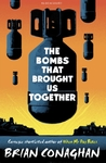Bombs That Brought Us Together - Brian Conaghan (Paperback)