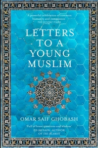 Letters to a Young Muslim - Omar Saif Ghobash (Paperback) - Cover