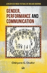 Gender, Performance and Communication - Chinyere Grace Okafor (Paperback)