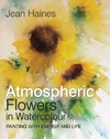 Jean Haines' Atmospheric Flowers In Watercolour - Jean Haines (Hardcover)