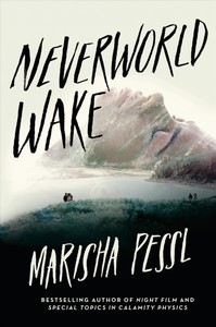 Neverworld Wake - Marisha Pessl (Hardcover)