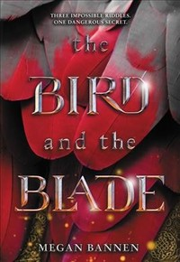 The Bird and the Blade - Megan Bannen (Hardcover)