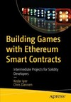 Building Games With Ethereum Smart Contracts - Kedar Iyer (Paperback)