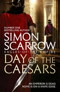 Day of the Caesars (Eagles of the Empire 16) - Simon Scarrow (Paperback)