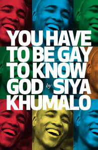 You Have to be Gay to Know God - Siya Khumalo (Paperback) - Cover