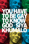 You Have to be Gay to Know God - Siya Khumalo (Paperback)