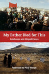 My Father Died for This - Lukhanyo Calata (Paperback)