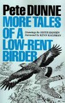 More Tales of a Low-Rent Birder - Pete Dunne (Paperback)
