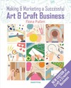 Making & Marketing a Successful Art & Craft Business - Fiona Pullen (Paperback)