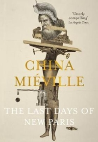Last Days of New Paris - China Mieville (Paperback)
