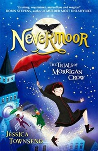 Nevermoor: the Trials of Morrigan Crow - Jessica Townsend (Paperback) - Cover