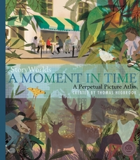 Storyworlds: a Moment In Time - Thomas Hegbrook (Hardcover) - Cover