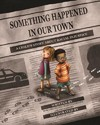 Something Happened in Our Town - Marianne Celano (Hardcover)