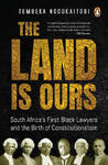 The Land is Ours - Tembeka Ngcukaitobi (Paperback)
