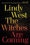 The Witches Are Coming - Lindy West (Hardcover)