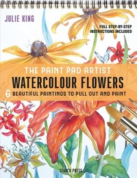 Paint Pad Artist: Watercolour Flowers - Julie King (Hardcover) - Cover