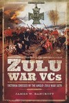 Zulu War VCs - James W. Bancroft (Hardcover)
