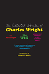 Collected Novels Of Charles Wright - Charles Wright (Paperback)