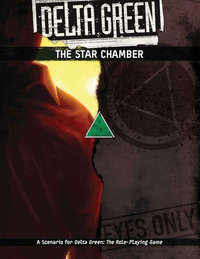Delta Green - The Star Chamber (Role Playing Game) - Cover