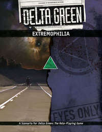Delta Green - Extremophilia (Role Playing Game) - Cover