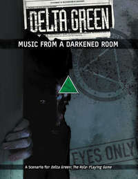 Delta Green - Music From a Darkened Room (Role Playing Game) - Cover