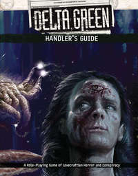 Delta Green - Handler's Guide (Role Playing Game) - Cover