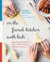 In the French Kitchen With Kids - Mardi Michels (Paperback)