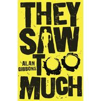 They Saw Too Much - Alan Gibbons (Paperback)