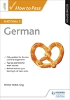How to Pass National 5 German: Second Edition - Kirsten Herbst-Gray (Paperback)