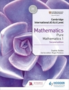 Cambridge International As & a Level Mathematics Pure Mathematics 1 Second Edition - Sophie Goldie (Paperback)