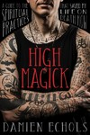 High Magick - Damien Echols (Hardcover)