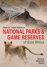 Stuarts' Field Guide to Game & Nature Reserves of East Africa - Chris Stuart (Paperback) - Cover