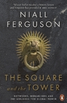 Square and the Tower - Niall Ferguson (Paperback)