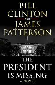 The President Is Missing - Bill Clinton & James Patterson (Hardcover)