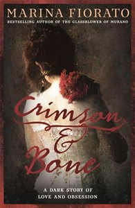 Crimson and Bone: a Dark and Gripping Tale of Love and Obsession - Marina Fiorato (Paperback) - Cover