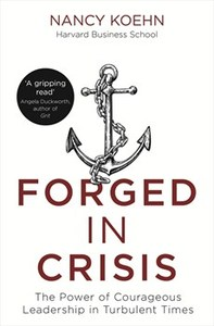 Forged In Crisis - Nancy Koehn (Paperback) - Cover