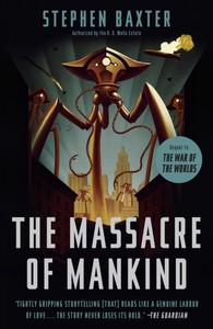 The Massacre of Mankind - Stephen Baxter (Paperback)