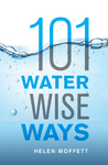 101 Water Wise Ways - Helen Moffett