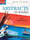 Ready to Paint: Abstracts In Acrylics - Dani Humberstone (Paperback)