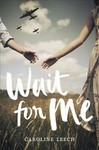 Wait for Me - Caroline Leech (Paperback)