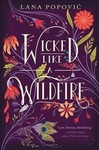 Wicked Like a Wildfire - Lana Popovic (Paperback)