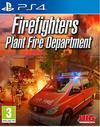 Firefighters Plant Fire Department Simulator (PS4)