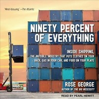 Ninety Percent of Everything - Rose George (CD/Spoken Word) - Cover
