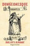 Dungeonesque Chronicles - Malloy's Almanac Volume 1 (Role Playing Game)