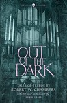 Out of the Dark - Robert W. Chambers (Paperback)