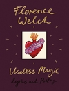 Useless Magic - Florence Welch (Hardcover)