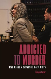 Addicted to Murder - Nigel Cawthorne (Paperback) - Cover