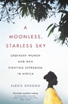 A Moonless, Starless Sky - Alexis Okeowo (Paperback)